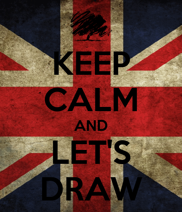 KEEP CALM AND LET'S DRAW