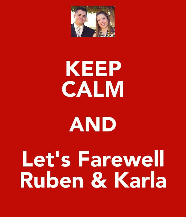 KEEP CALM AND Let's Farewell Ruben & Karla