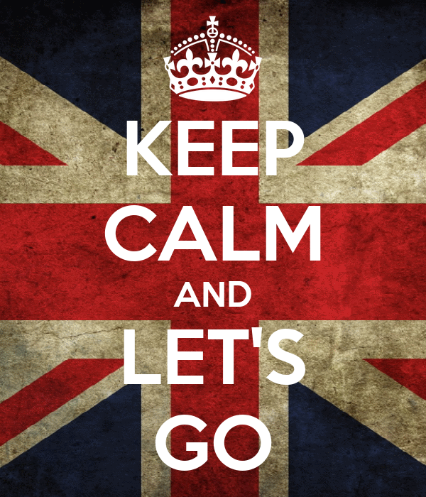 KEEP CALM AND LET'S GO