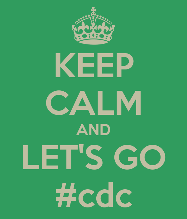 KEEP CALM AND LET'S GO #cdc