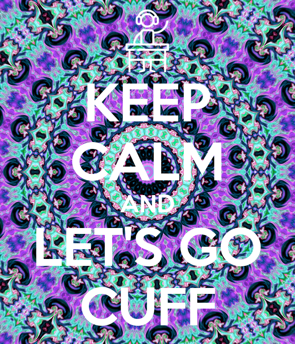 KEEP CALM AND LET'S GO CUFF