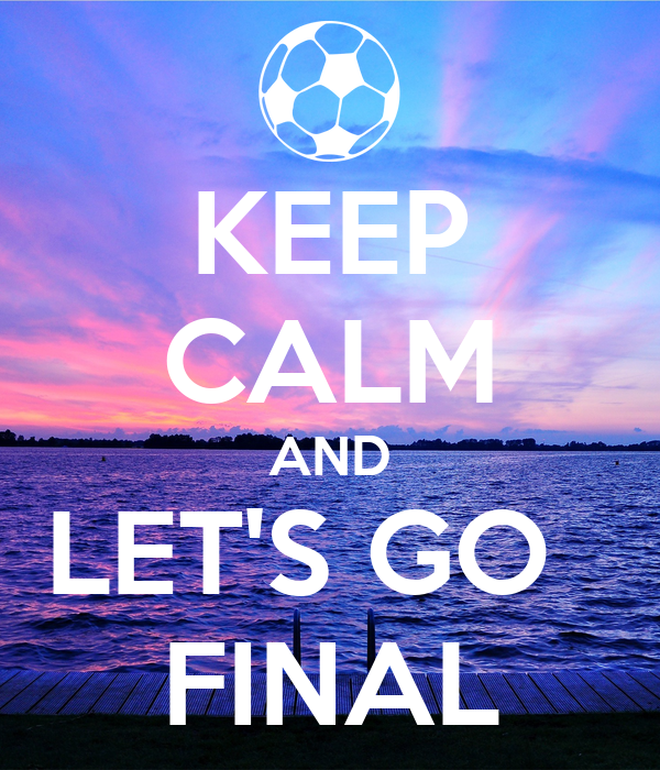 KEEP CALM AND LET'S GO   FINAL