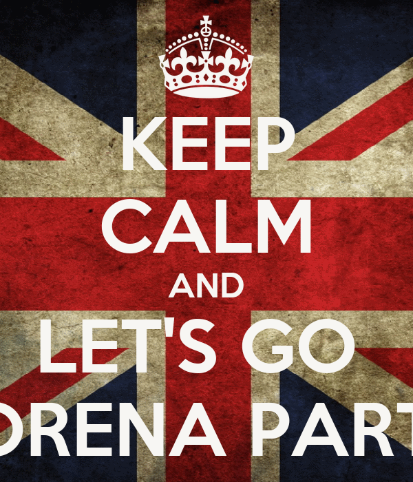 KEEP CALM AND LET'S GO  LORENA PARTY