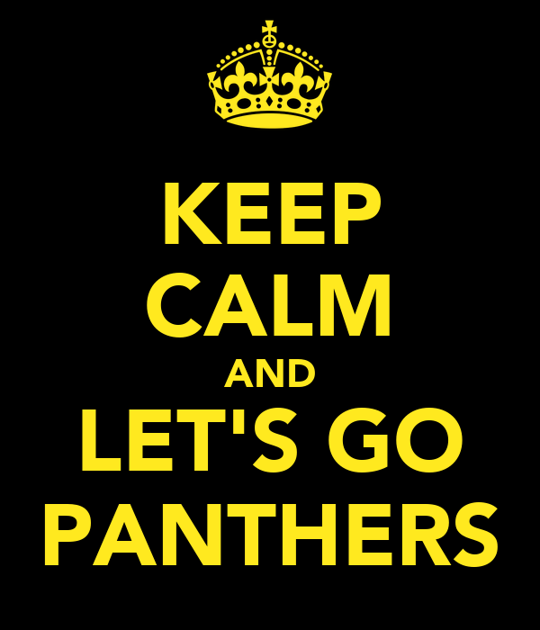 KEEP CALM AND LET'S GO PANTHERS