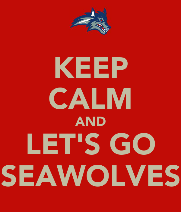 KEEP CALM AND LET'S GO SEAWOLVES
