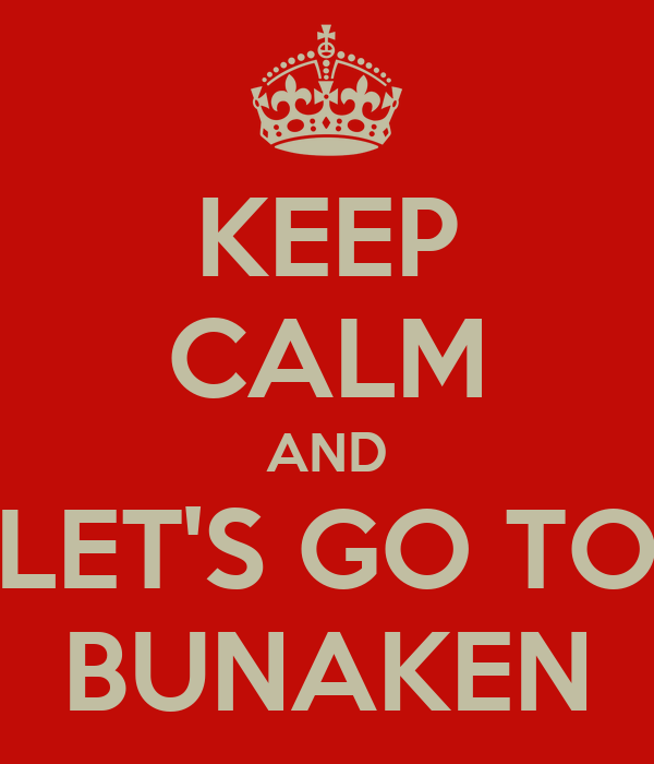 KEEP CALM AND LET'S GO TO BUNAKEN