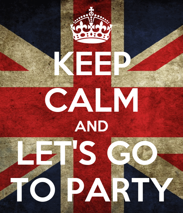 KEEP CALM AND LET'S GO  TO PARTY