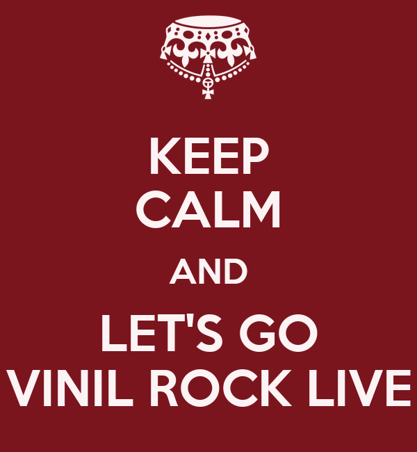 KEEP CALM AND LET'S GO VINIL ROCK LIVE