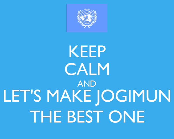 KEEP CALM AND LET'S MAKE JOGIMUN THE BEST ONE