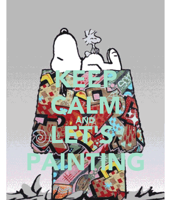 KEEP CALM AND LET'S  PAINTING