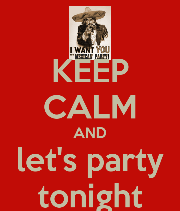 KEEP CALM AND let's party tonight