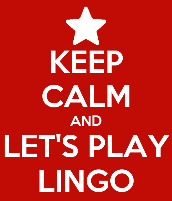 KEEP CALM AND LET'S PLAY LINGO