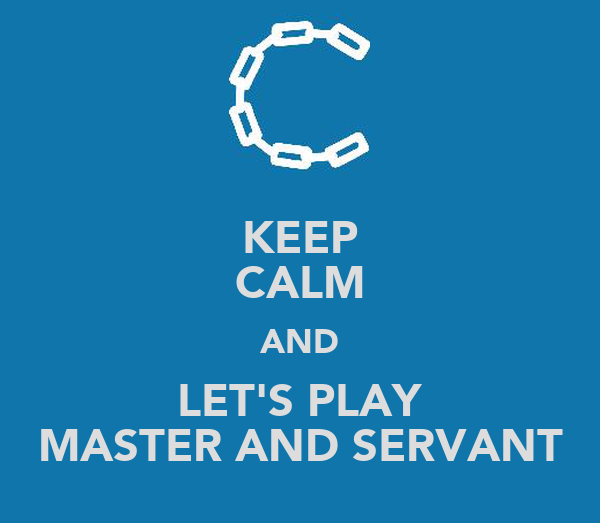KEEP CALM AND LET'S PLAY MASTER AND SERVANT