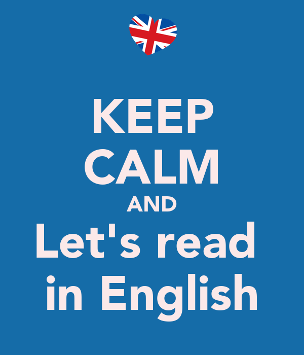 KEEP CALM AND Let's read  in English