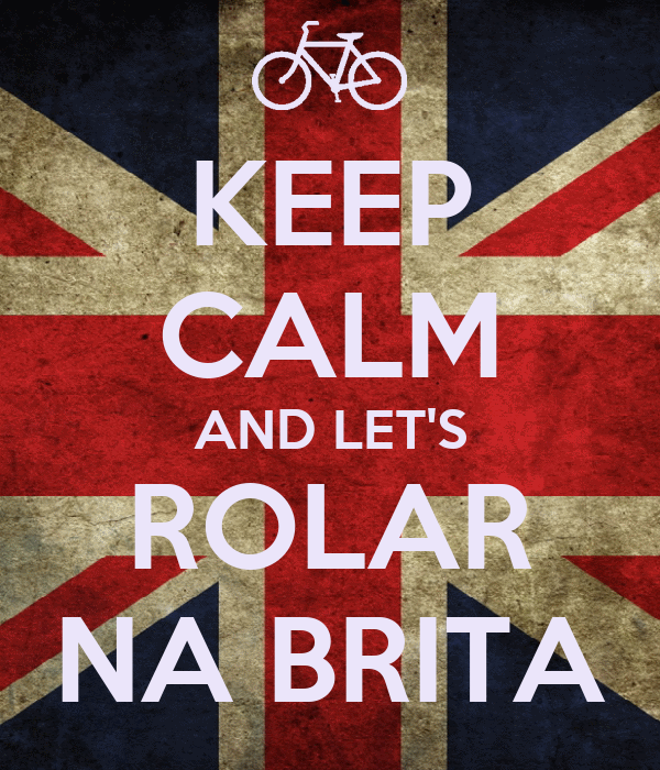 KEEP CALM AND LET'S ROLAR NA BRITA