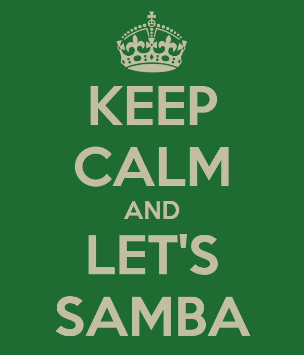 KEEP CALM AND LET'S SAMBA