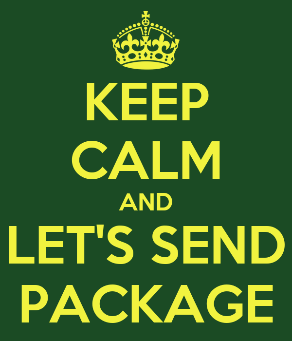 KEEP CALM AND LET'S SEND PACKAGE