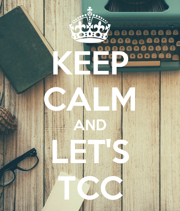 KEEP CALM AND LET'S TCC