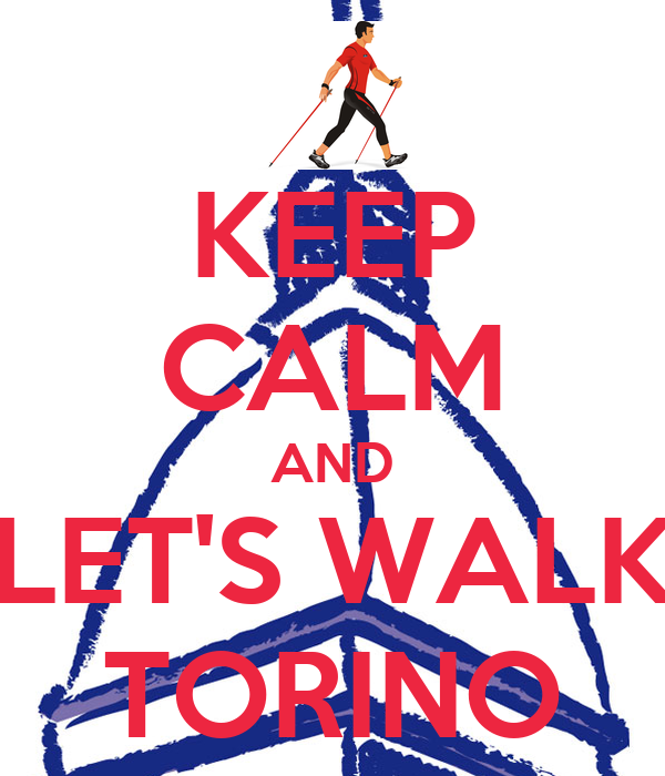 KEEP CALM AND LET'S WALK TORINO