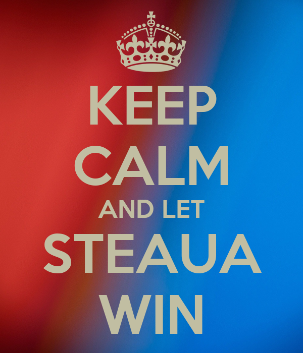 KEEP CALM AND LET STEAUA WIN