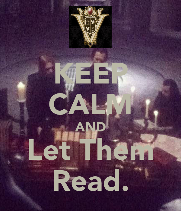 KEEP CALM AND Let Them Read.