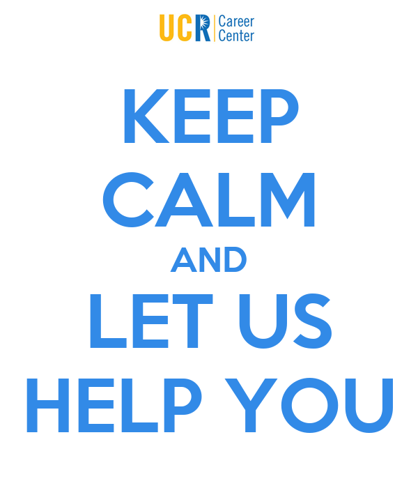 KEEP CALM AND LET US HELP YOU