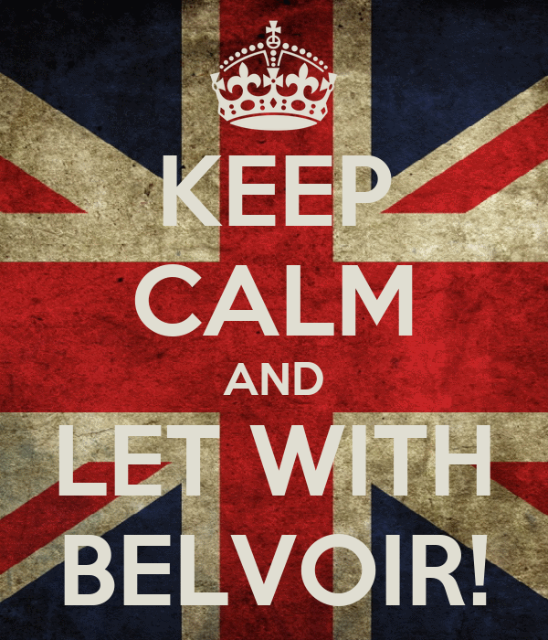 KEEP CALM AND LET WITH BELVOIR!