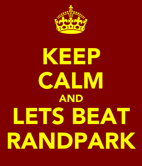 KEEP CALM AND LETS BEAT RANDPARK
