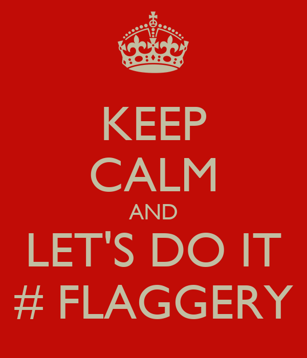 KEEP CALM AND LET'S DO IT # FLAGGERY