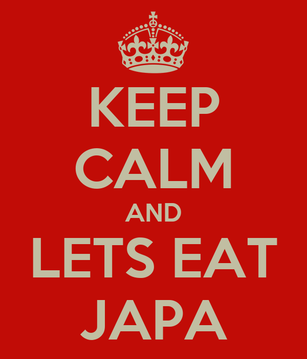 KEEP CALM AND LETS EAT JAPA