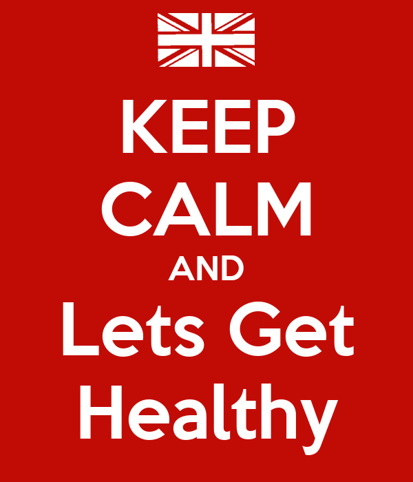 KEEP CALM AND Lets Get Healthy