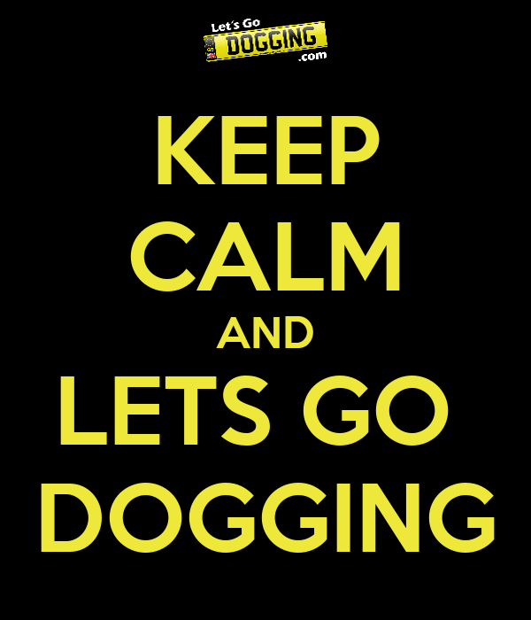 KEEP CALM AND LETS GO  DOGGING