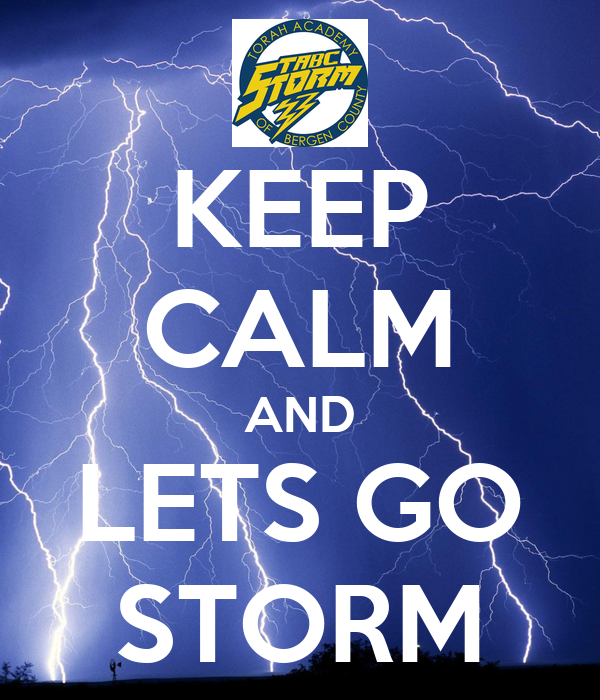 KEEP CALM AND LETS GO STORM