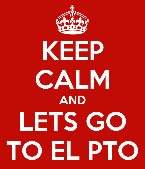 KEEP CALM AND LETS GO TO EL PTO