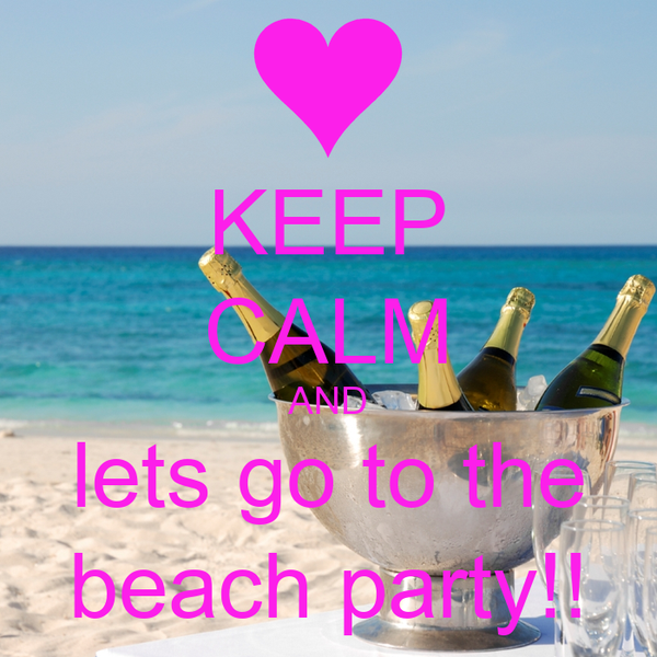keep calm and lets go to the beach party poster annamarie keep calm o matic. Black Bedroom Furniture Sets. Home Design Ideas