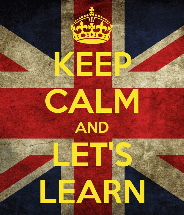 KEEP CALM AND LET'S LEARN