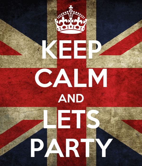 KEEP CALM AND LETS PARTY