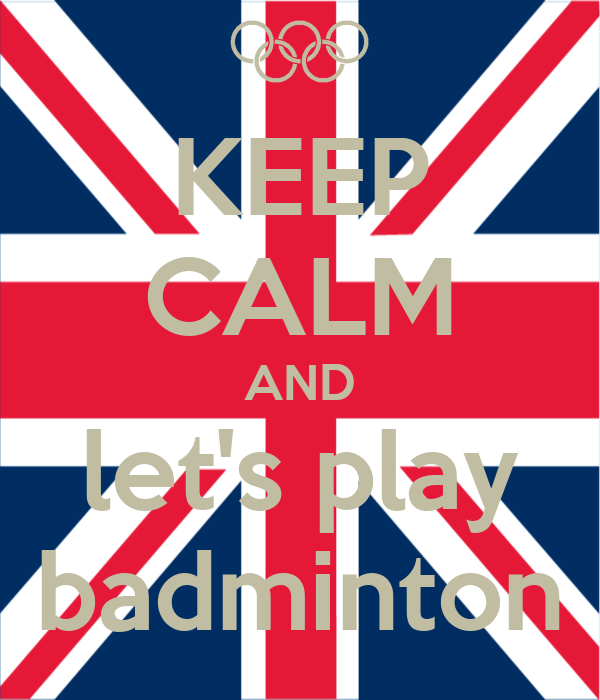 KEEP CALM AND let's play badminton