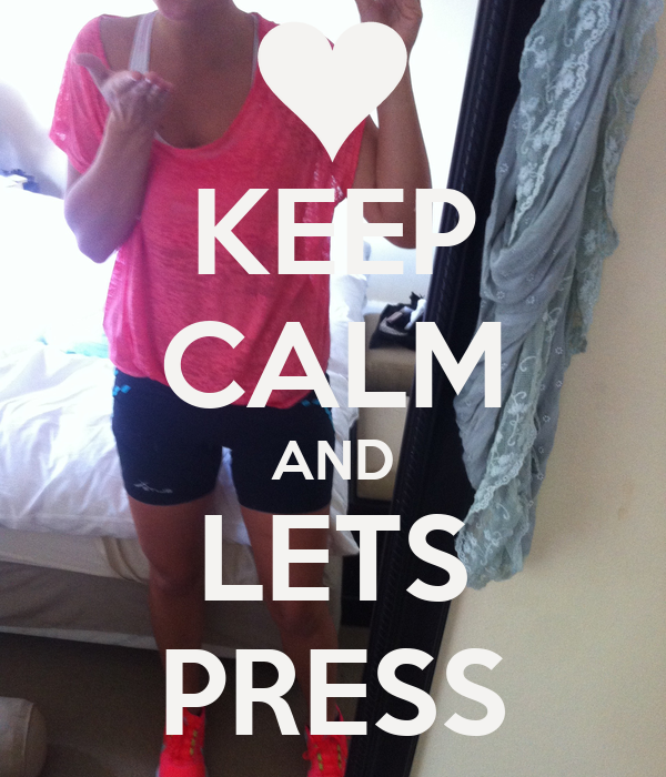 KEEP CALM AND LETS PRESS
