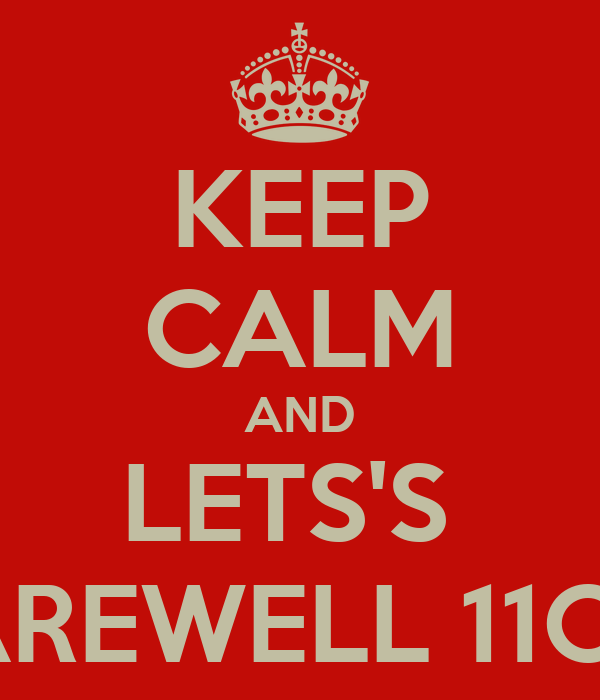 KEEP CALM AND LETS'S  FAREWELL 11C-C