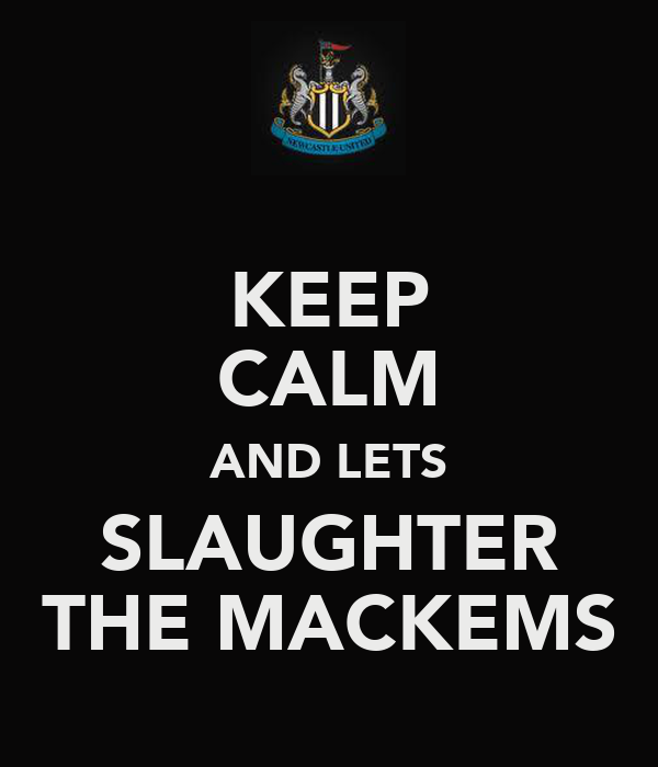 KEEP CALM AND LETS SLAUGHTER THE MACKEMS