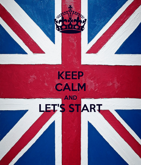 KEEP CALM AND LET'S START