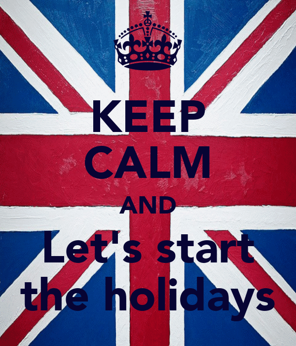KEEP CALM AND Let's start the holidays