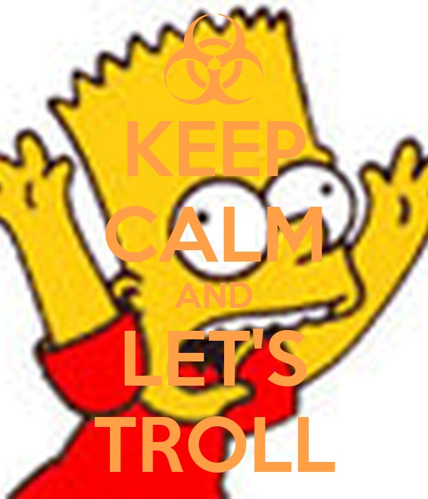 KEEP CALM AND LET'S TROLL