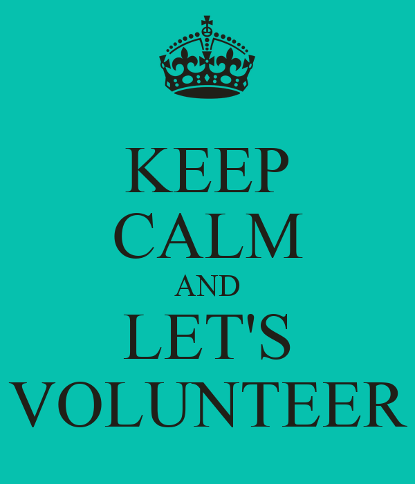 KEEP CALM AND LET'S VOLUNTEER