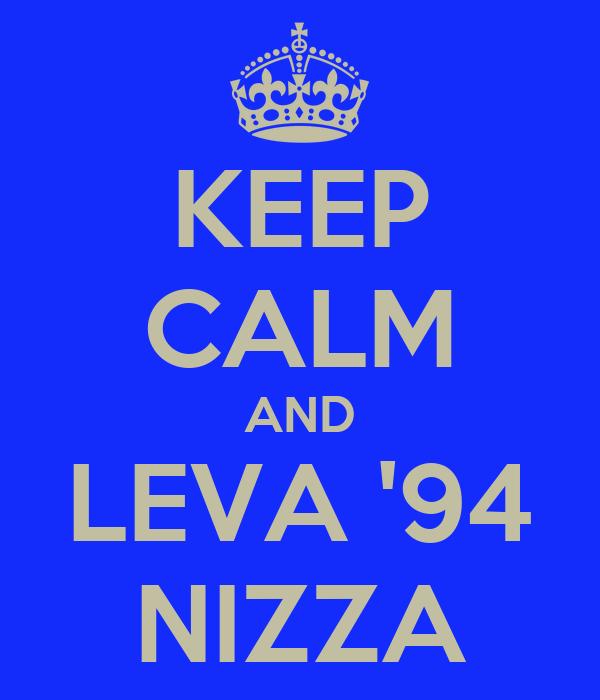 KEEP CALM AND LEVA '94 NIZZA