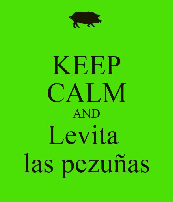 KEEP CALM AND Levita  las pezuñas