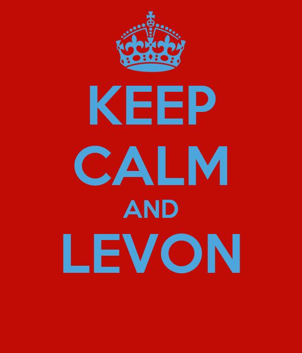KEEP CALM AND LEVON