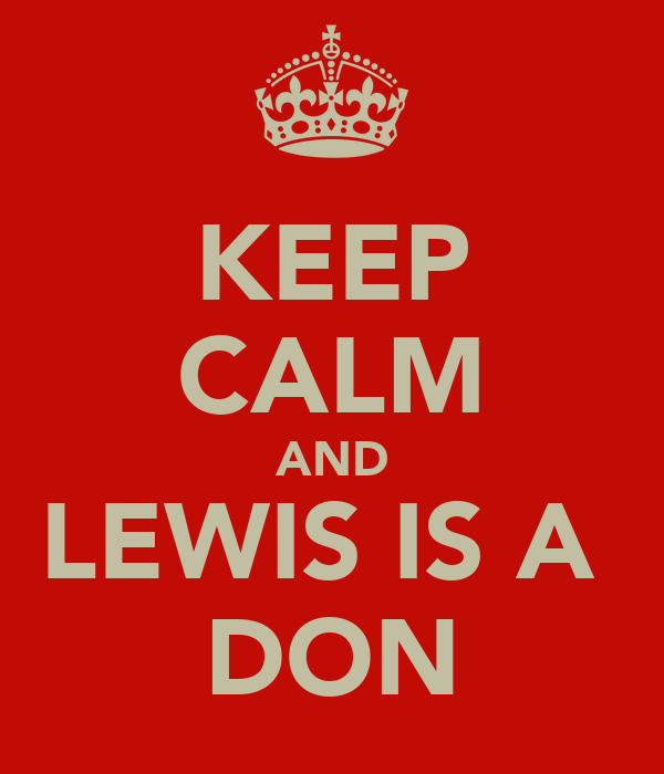 KEEP CALM AND LEWIS IS A  DON