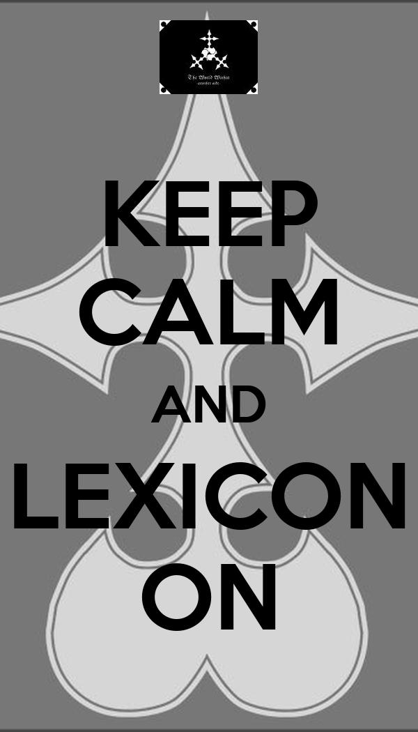 KEEP CALM AND LEXICON ON
